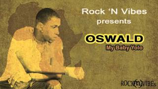 Oswald - My Baby Yolo