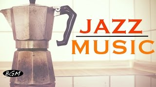getlinkyoutube.com-【CAFE MUSIC】Jazz Instrumental Music - Background Music - Music for work,Study
