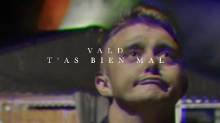 Vald - T'as Bien Mal