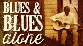 getlinkyoutube.com-Blues & Blues Alone - 2hrs of Pure Vintage Blues