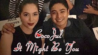 getlinkyoutube.com-Coco Martin and Julia Montes ( CocoJul ) It Might Be You ❤️