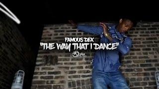 "getlinkyoutube.com-Famous Dex - ""The Way That I Dance"" | Shot by @lakafilms"