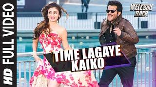Time Lagaya Kaiko FULL VIDEO Song - John Abraham & Anmoll Mallik | Welcome Back | T-Series