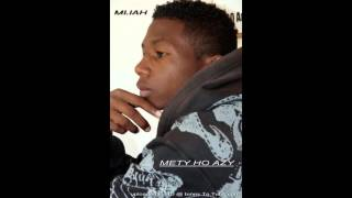 MIJAH   METY  HO AZY  Official Audio © 2K15