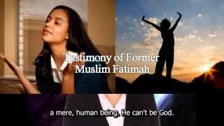 Muslim Fatimah's Great Testiomny of Encountering Jesus (Islam to Christianity)