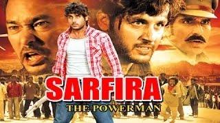 Sarfira The Power Man - Full Length Action Hindi Movie