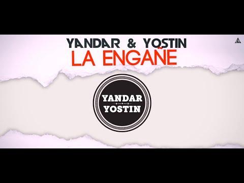 Yandar y Yostin - La Engañe (Lyrics)