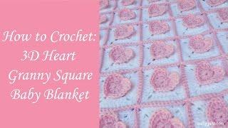 getlinkyoutube.com-3D Heart Granny Square Baby Blanket