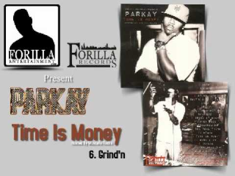 6. Grind'n - Time Is Money - Forilla Records Presents Parkay