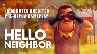 Hello Neighbor - 10 Minute Pre-Alpha Gameplay
