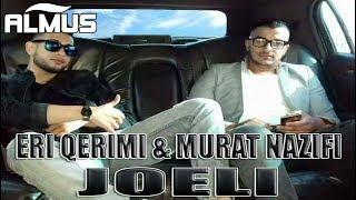 Eri Qerimi & Murat Nazifi - Joeli (Official Video)