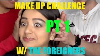MAKE UP CHALLENGE PT.1 W/ THE FOREIGNERS