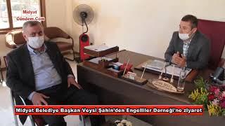 Midyat Belediye Başkan Veysi Şahin'den Engelliler Derneği'ne ziyaret