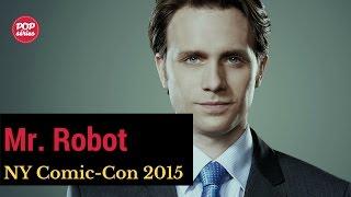 NYCC 2015: Sam Esmail e Martin Wallström de Mr. Robot