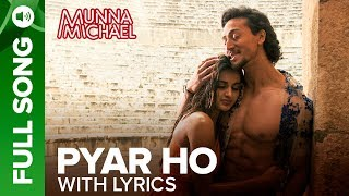 Pyar Ho   Full Song With Lyrics | Munna Michael | Tiger Shroff & Nidhhi Agerwal