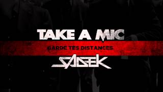 Take A Mic - Garde Tes Distances (ft. Sadek)