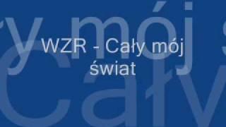 getlinkyoutube.com-WZR - Cały mój świat