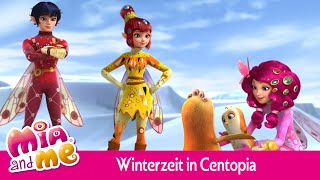 Es ist Winterzeit in Centopia - Mia and me
