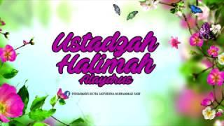 Ustadzah Halimah Alaydrus - Berkahnya Seorang Wanita