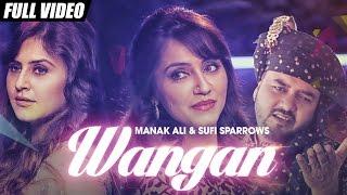 New Punjabi Songs 2016 | Wangan | Sufi Sparrows ft Manak Ali | Latest Punjabi Songs
