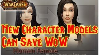 getlinkyoutube.com-NEW CHARACTER MODELS can SAVE WoW !!