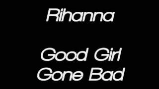 getlinkyoutube.com-Rihanna - Good Girl Gone Bad - Lyrics