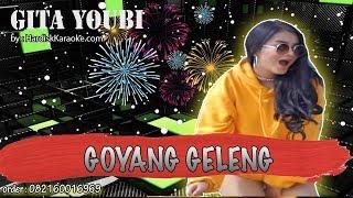 Karaoke Tanpa Vokal | GOYANG GELENG - GITA YUOBI