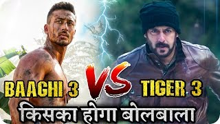 Tiger Shroff Baaghi 3 Vs Salman Khan Tiger 3 Biggest Upcoming Movie