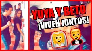 getlinkyoutube.com-YUYA Y SU NOVIO BETO PASILLAS VIVEN JUNTOS (2016) ¡PRUEBAS!