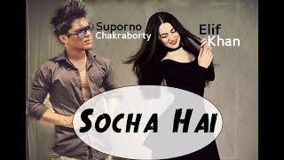 Dance on: Socha Hai (Elif Khan ft. Suporno Chakraborty)