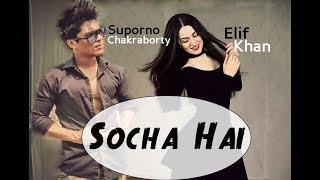 Dance on: Socha Hai (Elif Khan ft. Suporno Chakraborty) width=