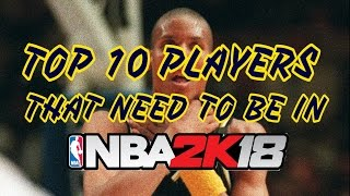 Top 10 Players They NEED To Add In NBA 2K18