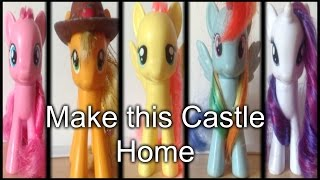 "getlinkyoutube.com-My Little Pony ""Make This Castle Home"" (Toys Version)"