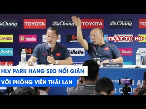 HLV Park Hang Seo nổi cáu với phóng viên Thái Lan: Trật tự hoặc ra ngoài! | NEXT SPORTS