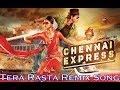 Tera Rasta REMIX song - Chennai Express 2013  Full HD REMIX Song