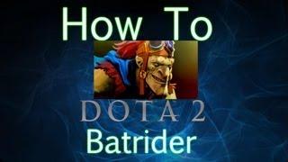 getlinkyoutube.com-Dota 2 How To Guide - Batrider