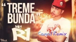 getlinkyoutube.com-Mc R1 - Treme Bunda Remix 2016