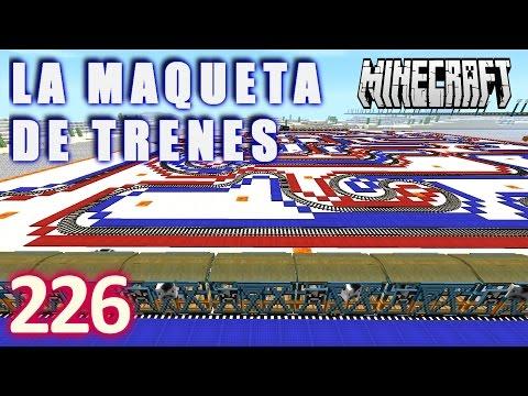 MINECRAFT LA MAQUETA DE TRENES #226 - GamePlay Walkthrough