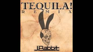 J.Rabbit - Tequila! Remix