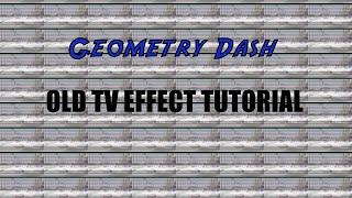 getlinkyoutube.com-RETRO ! Old TV Effect Tutorial - Geometry Dash 2.0
