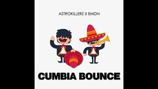 Astrokillerz X EMDN - Cumbia Bounce