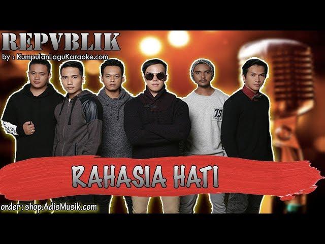Karaoke Tanpa Vokal | RAHASIA HATI - REPVBLIK
