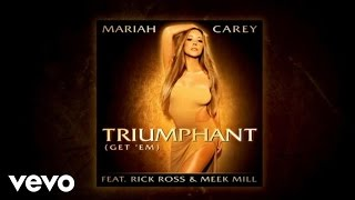 Mariah Carey - Triumphant (Get 'Em) (ft. Rick Ross & Meek Mill)