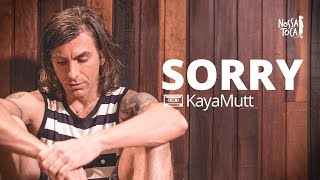 Sorry - Justin Bieber (Kayamutt Cover)