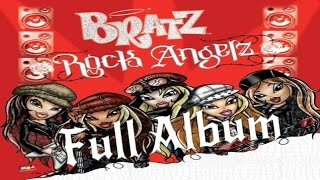 """getlinkyoutube.com-Bratz Rock Angels: Full Album (CD RIP) With """"Hey (When The Angels Play)"""" and """"Grow Up"""" HD Audio"""