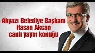 Detay Siyaset Akyazı Belediye Başkanı Hasan Akcan'ı konuk etti