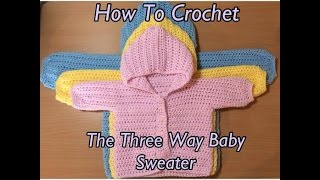 getlinkyoutube.com-How To Crochet The Three Way Baby Sweater Tutorial