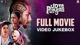 Udta Punjab - Full Movie Video Jukebox   Shahid Kapoor, Alia Bhatt, Kareena Kapoor & Diljit D