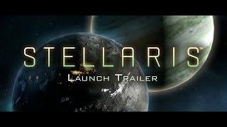 Stellaris - Megjelenés Trailer