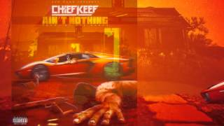 Chief Keef - Ain't Nothing